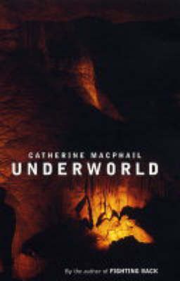 Underworld by Catherine MacPhail