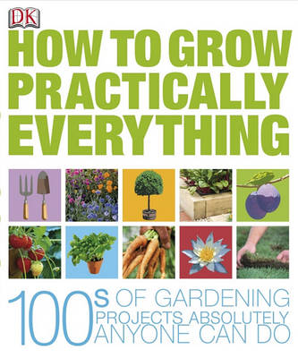 How to Grow Practically Everything by Zia Allaway