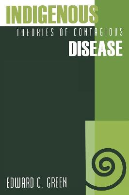 Indigenous Theories of Contagious Disease by Edward C. Green