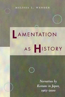 Lamentation as History by Melissa L. Wender