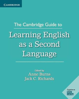 The Cambridge Guide to Learning English as a Second Language by Anne Burns