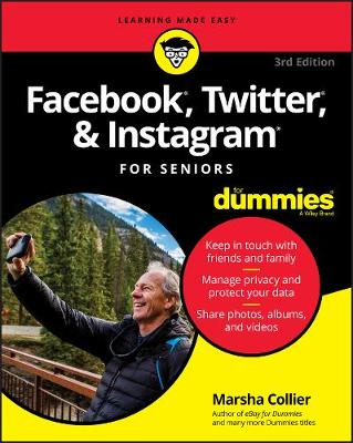 Facebook, Twitter, & Instagram For Seniors For Dummies book
