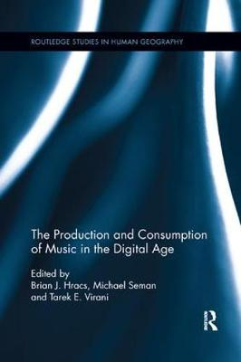 Production and Consumption of Music in the Digital Age book