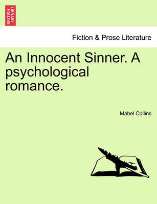 An Innocent Sinner. a Psychological Romance; Volume I of III by Mabel Collins