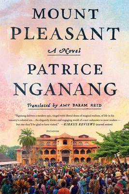 Mount Pleasant by Patrice Nganang; Translated from the French by Amy Baram Reid