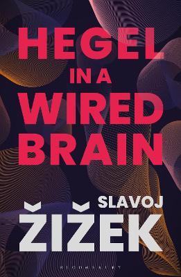 Hegel in A Wired Brain by Slavoj Zizek