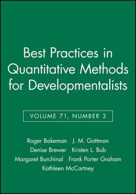 Best Practices in Quantitative Methods for Developmentalists by Roger Bakeman
