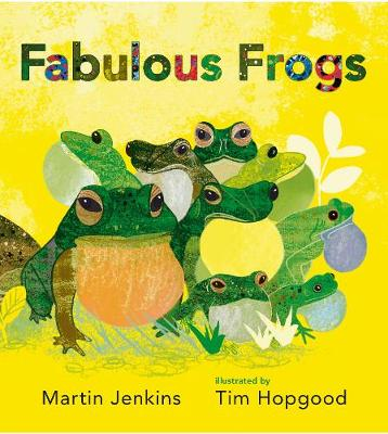 Fabulous Frogs by Martin Jenkins