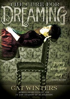 Cure for Dreaming by Cat Winters