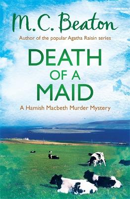Death of a Maid by M C Beaton