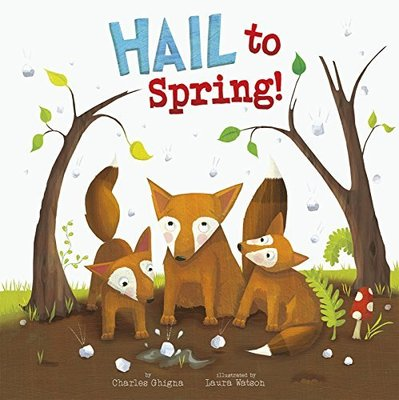 Hail to Spring! by ,Charles Ghigna
