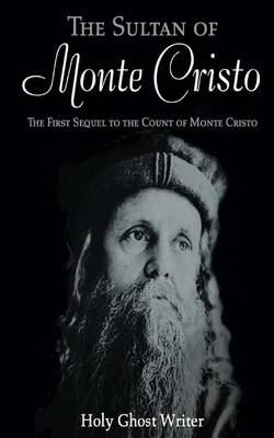 The Sultan of Monte Cristo by Holy Ghost Writer
