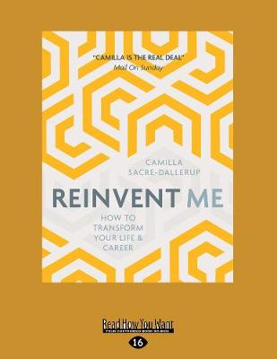Reinvent Me by Camilla Sacre Dallerup