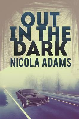 Out in the Dark by Nicola Adams