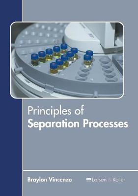 Principles of Separation Processes by Braylon Vincenzo