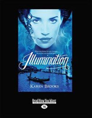 Illumination: Curse of the Bond Riders 3 by Karen Brooks