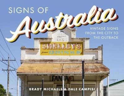 Signs of Australia by Brady Michaels