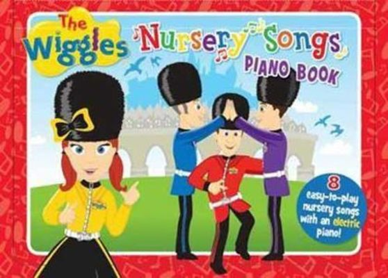 The Wiggles: Nursery Rhymes Piano Book by The Wiggles