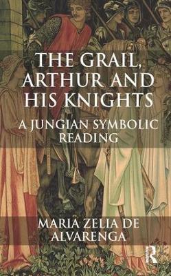 The Grail, Arthur and his Knights by Maria Zelia de Alvarenga