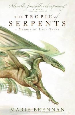 Tropic of Serpents by Marie Brennan