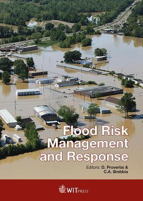 Flood Risk Management and Response by David Proverbs