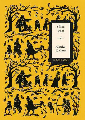 Oliver Twist (Vintage Classics Dickens Series) by Charles Dickens