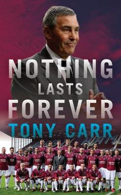 Nothing Lasts Forever by Tony Carr