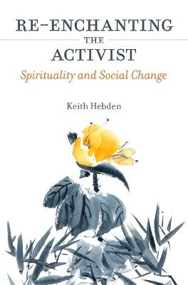 Re-enchanting the Activist by Keith Hebden