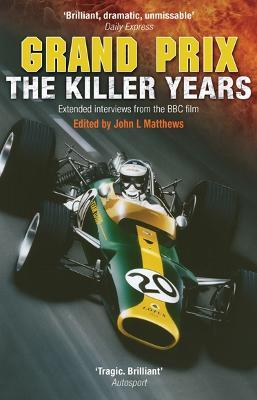 Grand Prix: The Killer Years by John Matthews