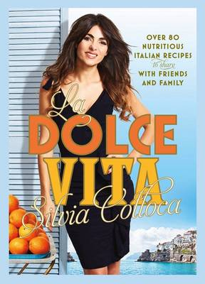 La Dolce Vita by Silvia Colloca