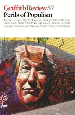 Griffith Review 57: Perils of Populism by Julianne Schultz