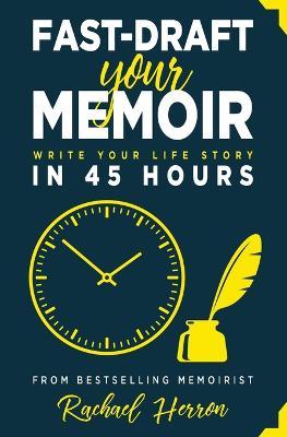 Fast-Draft Your Memoir by Rachael Herron
