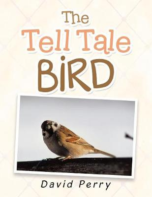 The Tell Tale Bird by David Perry