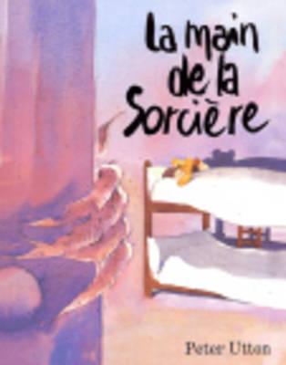 La main de la sorciere by Peter Utton
