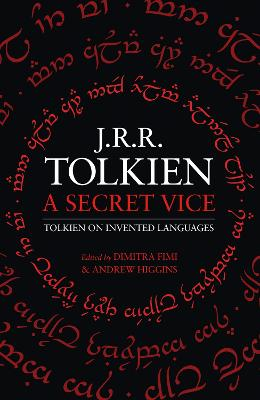 A Secret Vice: Tolkien on Invented Languages by J. R. R. Tolkien