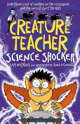 Creature Teacher: Science Shocker by Sam Watkins