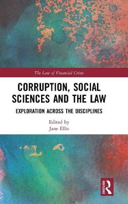 Corruption, Social Sciences and the Law: Exploration across the disciplines by Jane Ellis