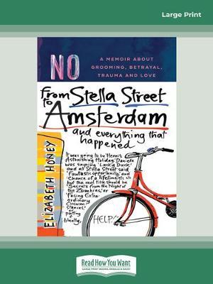 From Stella Street to Amsterdam by Elizabeth Honey