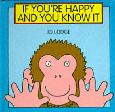 If You're Happy and You Know it by Jo Lodge
