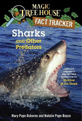 Magic Tree House Fact Tracker #32 Sharks And Other Predators by Mary Pope Osborne