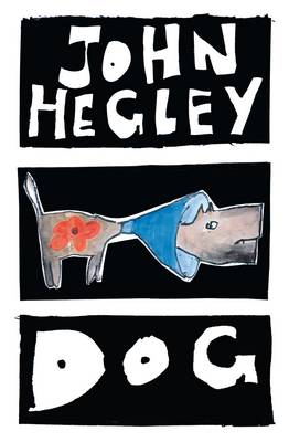 Dog by Hegley John