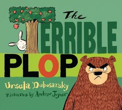 The The Terrible Plop by Ursula Dubosarsky