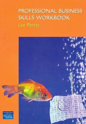 Professional Business Skills Workbook: Workbook by Lee Perlitz