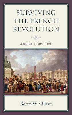 Surviving the French Revolution by Bette W. Oliver