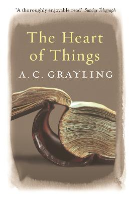 Heart of Things by A. C. Grayling