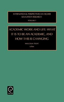 Academic Work and Life by Malcolm Tight