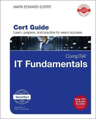 CompTIA IT Fundamentals+ FC0-U61 Cert Guide by Mark Soper