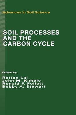 Soil Processes and the Carbon Cycle by Rattan Lal