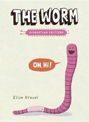 Worm by Elise Gravel