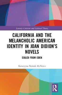 California and the Melancholic American Identity in Joan Didion's Novels: Exiled from Eden book